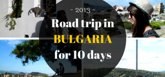 Road trip in Bulgaria for 10 days – 8 cities, countless memories