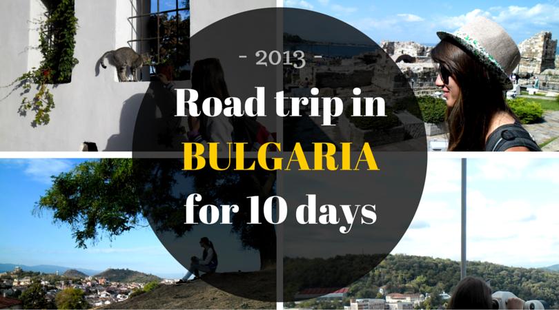 Bulgariafor 10 days roadtrip