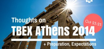 TBEX Athens 2014: Thoughts, Preparation, Expectations