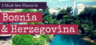 5 Must-See Places in Bosnia and Herzegovina