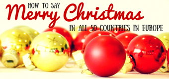 How to say Merry Christmas in all 50 countries in Europe