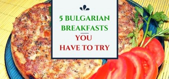 5 Typical Bulgarian Breakfasts You Have to Try