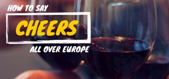 Wine Day Special: How to say Cheers in all 50 countries in Europe