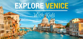 Explore Venice with kids