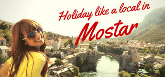 Holiday like a local in Mostar