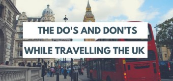 The Do's and Don'ts While Travelling the UK