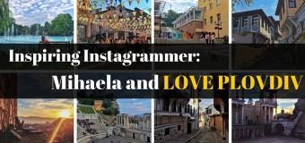 Inspiring Instagrammer: Mihaela and LOVE PLOVDIV
