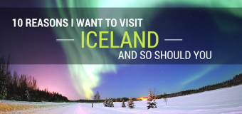 10 reasons I want to visit Iceland and so should you
