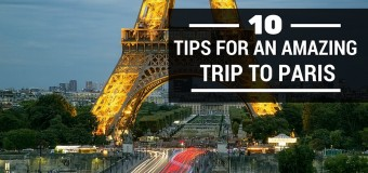 10 Tips for an Amazing Trip to Paris
