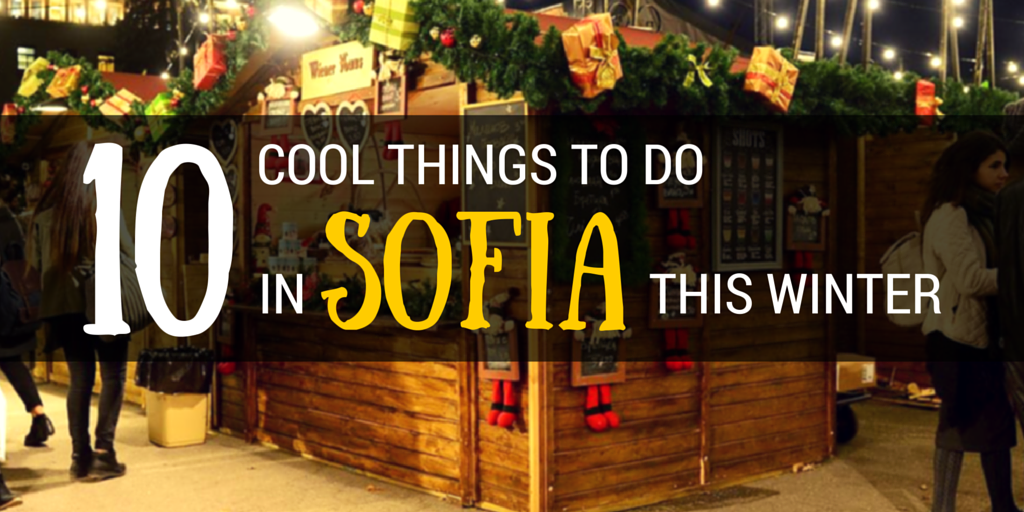 10 cool things to do in sofia this winter