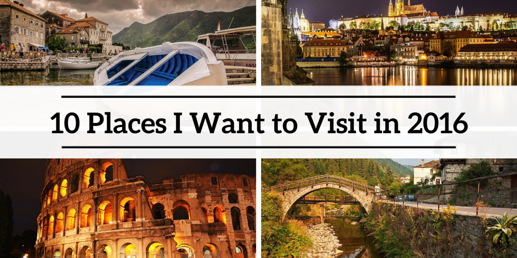 Places I want to visit in 2016