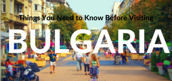 Things You Need to Know Before Visiting Bulgaria