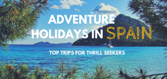 Adventure Holidays in Spain: Top Trips for Thrill Seekers
