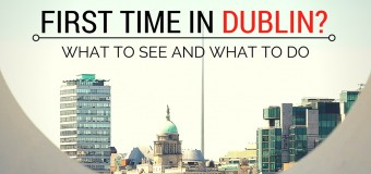 First Time in Dublin: Where to Go and What to Do