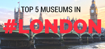 BREXIT or Not, Visit the Top 5 Museums in #LONDON
