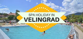 VELINGRAD – Your Must Visit Spa Destination in Bulgaria