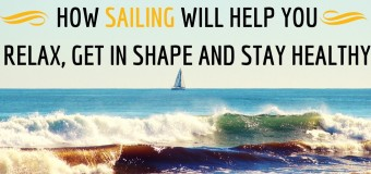 How Sailing Will Help You Relax, Get in Shape and Stay Healthy