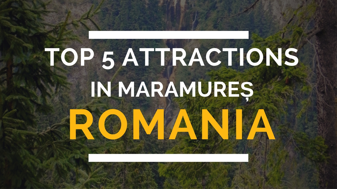 Top 5 Attractions in the Maramureș Region of Romania