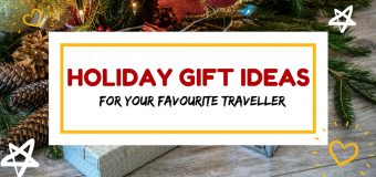 Holiday Gift Ideas for Your Favourite Traveller