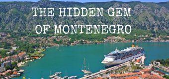 Kotor, The Hidden Gem of Montenegro