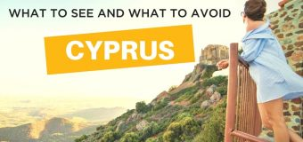 Cyprus – What to See and What to Avoid